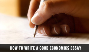 How To Write A Good Economics Essay