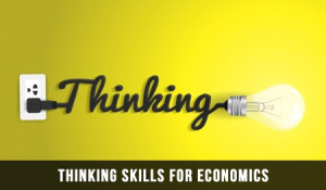 Thinking Skills For Economics