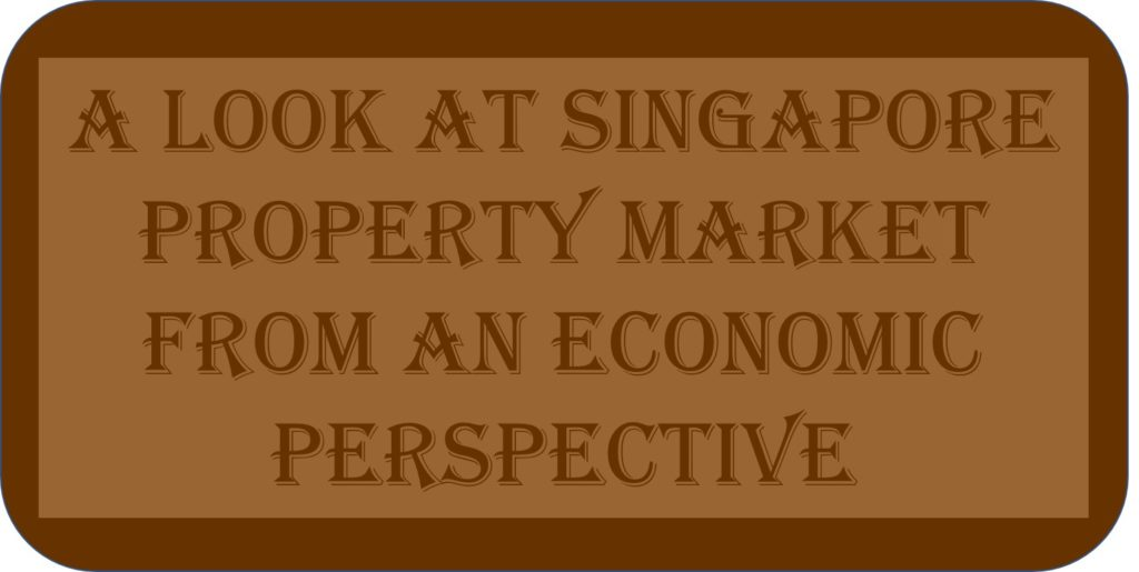 A Look At Singapore Property Market From An Economic Perspective