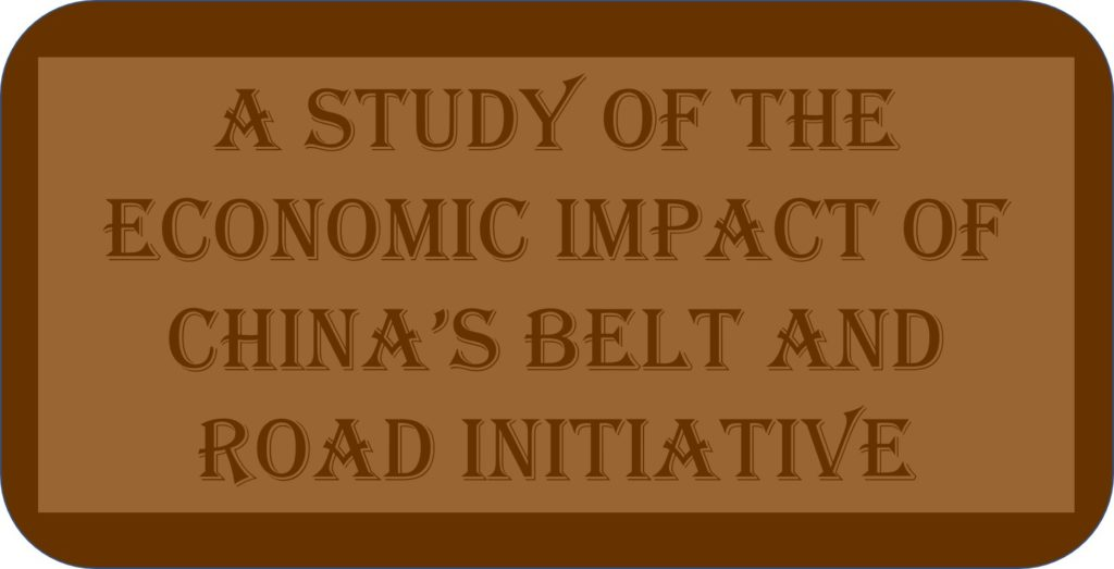 A Study Of The Economic Impact Of China's Belt And Road Initiative