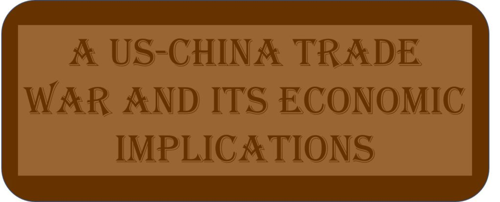 A US-China Trade War And Its Economic Implications