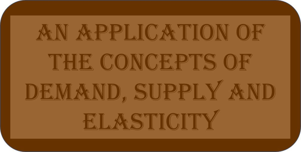 An Application Of The Concepts Of Demand, Supply And Elasticity