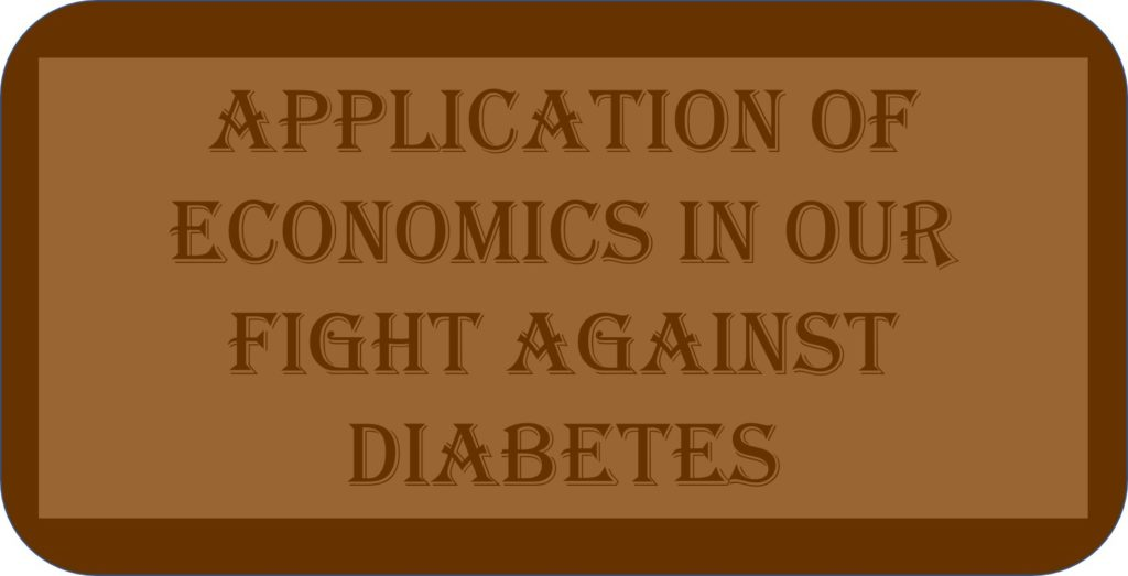 Application Of Economics In Our Fight Against Diabetes
