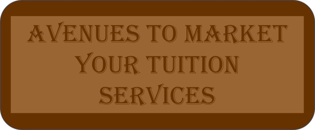 Avenues To Market Your Tuition Services