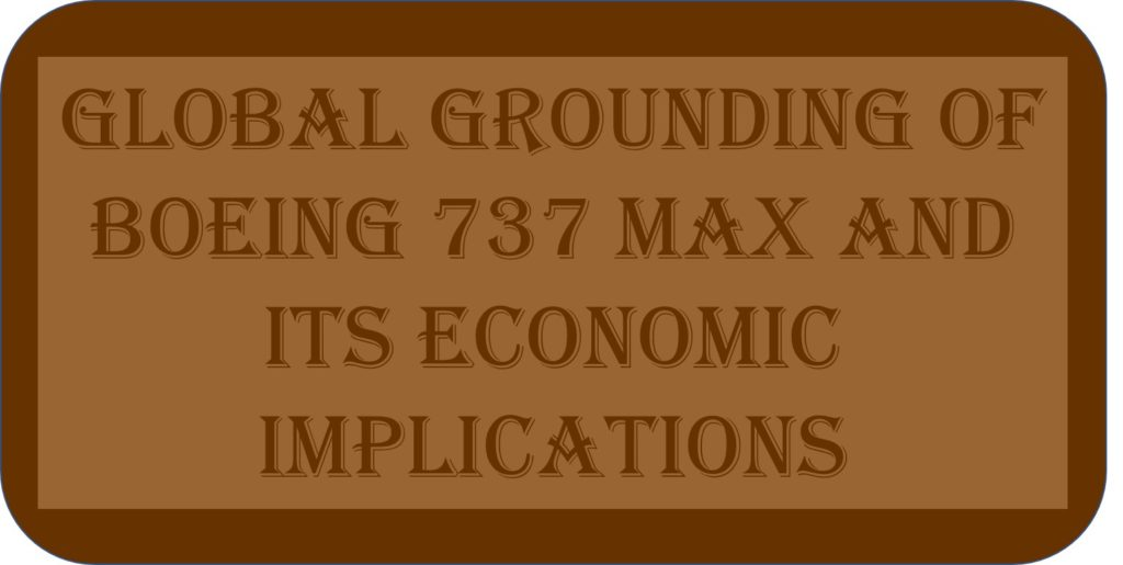 Global Grounding Of Boeing 737 MAX And Its Economic Implications