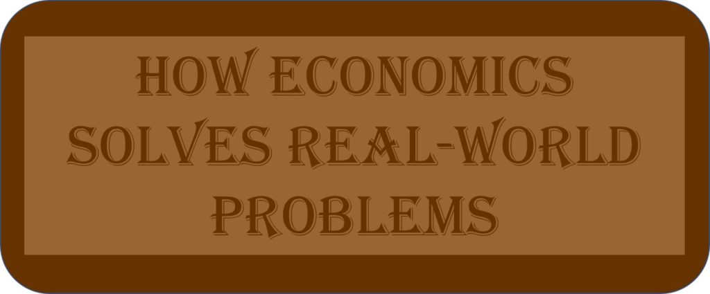 How Economics Solves Real-World Problems