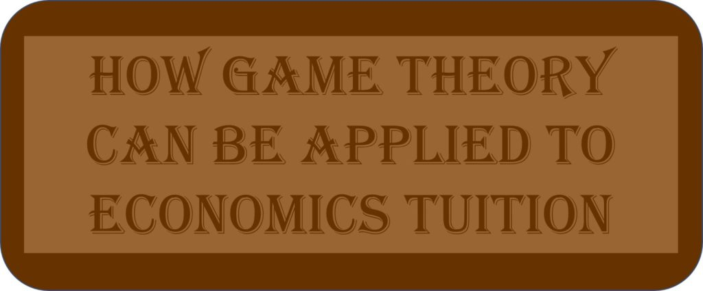How Game Theory Can Be Applied To Economics Tuition