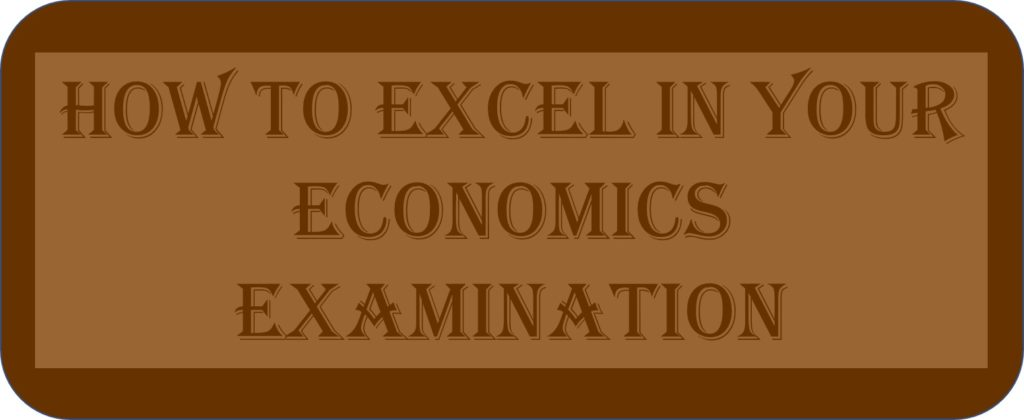 How To Excel In Your Economics Examination