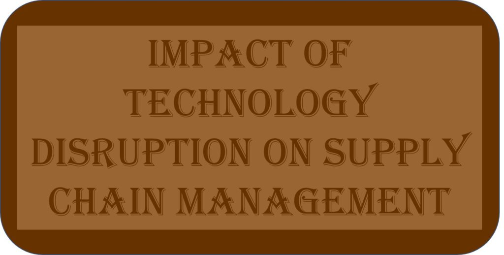 Impact Of Technology Disruption On Supply Chain Management