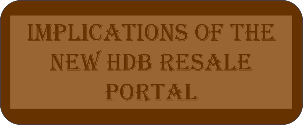 Implications Of The New HDB Resale Portal