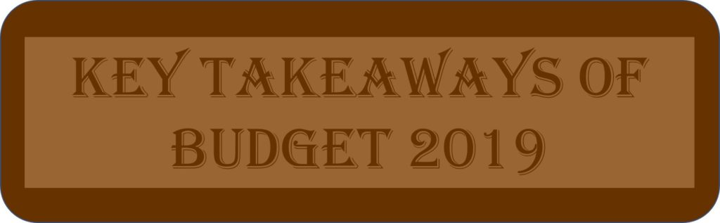 Key Takeaways Of Budget 2019