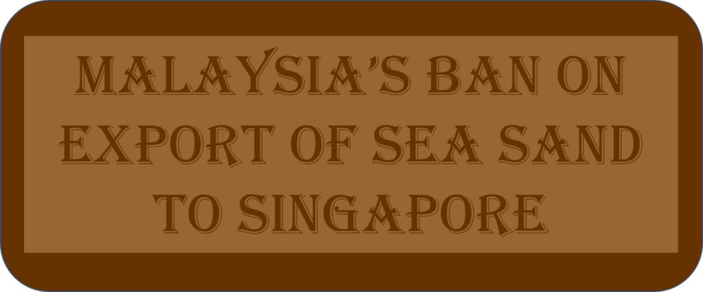 Malaysia's Ban On Export Of Sea Sand To Singapore