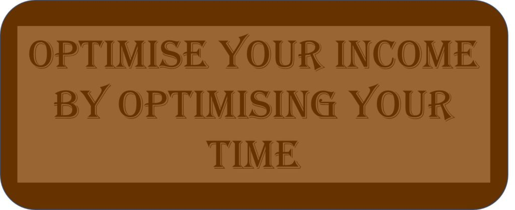 Optimise Your Income By Optimising Your Time