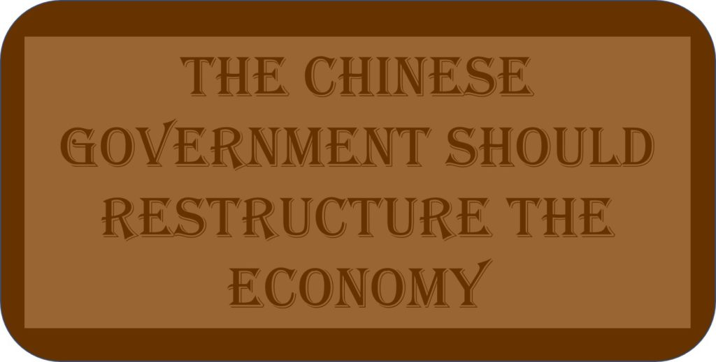 The Chinese Government Should Restructure The Economy