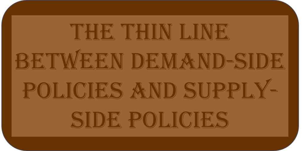 The Thin Line Between Demand-side Policies and Supply-side Policies