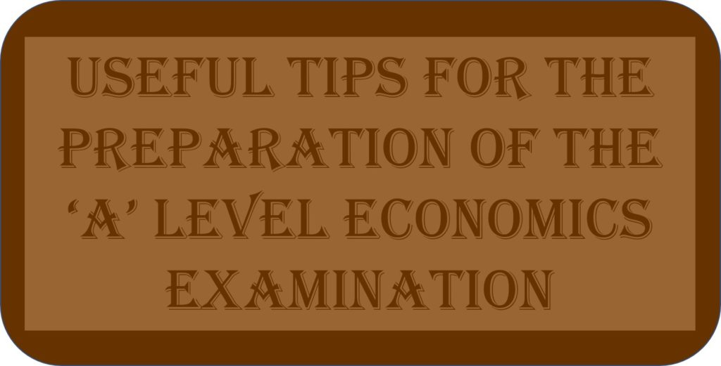 Useful Tips For The Preparation Of The 'A' Level Economics Examination